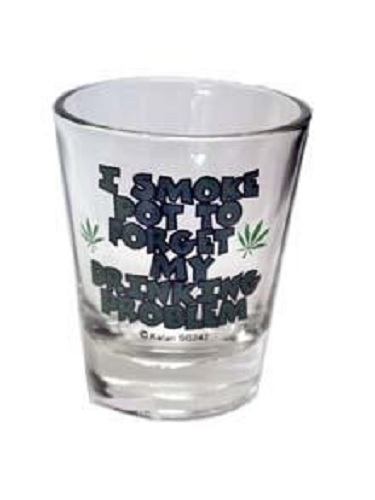 Funny Shot Glasses I Smoke Pot To Forget My Drinking Problem