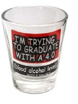 Funny Shot Glasses  - I'm Trying to Graduate With a 4.0 ...