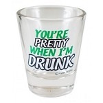 Funny Shot Glasses  - You're pretty when I'm drunk