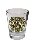 Funny Shot Glasses  - Drinking Promotes Freedom of Speech