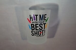 Funny Shot Glasses  - Hit Me With Your Best Shot